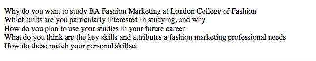 申请学校:伦敦艺术大学伦敦时装学院(London College of Fashion) 申请学历:本科 申请时间:2019年9月 申请专业:市场营销 学校ps要求